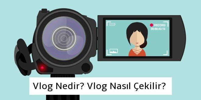 Vlog Nedir? Vlog nasıl açılır?