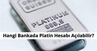 Hangi Bankada Platin Hesabı Açılabilir?