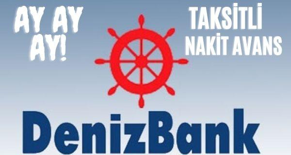 Denizbank Taksitli Nakit Avans
