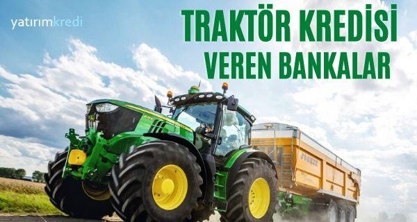Traktör Kredisi Veren Bankalar