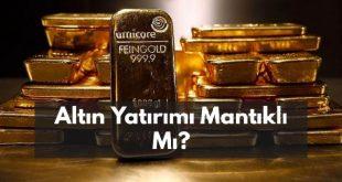 Altın Almak Mantıklı Mı? Altına Yatırım Tüyoları