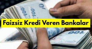 Faizsiz İhtiyaç Kredisi Veren Bankalar Hangileri?